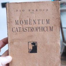 Libros antiguos: MOMENTUM CATASTROPHICUM /PIO BAROJA 1ª EDICCION DE 1919. Lote 288911323