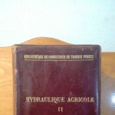 Libros antiguos: HYDRAULIQUE AGRICOLE II ~ TOMO 2 ~ BIBLIOTHEQUE DU CONDUCTEUR DE TRAVAUX PUBLIC - 1898 PARIS. Lote 288926293