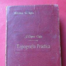 """Libros antiguos: TOPOGRAFÍA PRÁCTICA"""". JERÓNIMO LÓPEZ Y CAJA. 1911. 3 LÁMINAS PLEGADAS. 686 PÁGINAS.. Lote 288933363"""