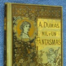 Libros antiguos: MIL Y UN FANTASMAS-DUMAS, ALEJANDRO-EDITORIAL BIBLIOTECA ARTE Y LETRAS-DANIEL CORTEZO Y C.ª. 1885. Lote 288935648