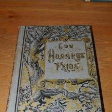 Libros antiguos: LOS HOGARES FRIOS ANTONIO SANCHEZ PEREZ ED. RAMON MOLINAS SIN FECHA. Lote 288945418
