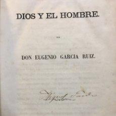 Libros antiguos: DIOS Y EL HOMBRE. - GARCÍA RUIZ, EUGENIO - 1863. Lote 289295413