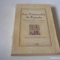 Libros antiguos: JUAN DE IRIGOYEN. LOS TREMENDOS DE KANALA. PRIMERA EDICIÓN RARA. Lote 289312793