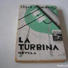 Libros antiguos: CÉSAR MARÍA ARCONADA. LA TURBINA. PRIMERA EDICIÓN. Lote 289315943