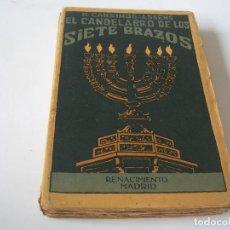 Libros antiguos: RAFAEL CANSINOS-ASSENS. EL CANDELABRO DE LOS SIETE BRAZOS. Lote 289316653