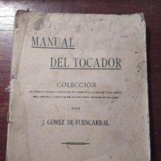 Libros antiguos: MANUAL TEL TOCADOR ,LIBRO CATÁLOGO ,J.GOMEZ DE FUENCARRAL. Lote 289328558