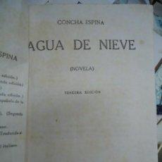 Libros antiguos: AGUA DE NIEVE NOVELA POR CONCHA ESPINA DE ED JUAN PUEYO EN MADRID 1919 CON 355 PÁGINAS.. Lote 289331363