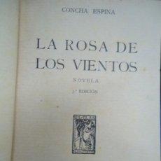 Libros antiguos: LA ROSA DE LOS VIENTOS NOVELA POR CONCHA ESPINA DE ED RENACIMIENTO EN MADRID 1923 CON 367 PÁGINAS.. Lote 289333643