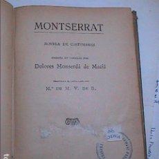 Libros antiguos: MONTSERRAT. NOVELA DE COSTUMBRES. 1921. DOLORES MONSERDÀ DE MACIÀ. BARCELONA.. Lote 289337753
