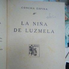 Libros antiguos: 2 OBRAS DE CONCHA ESPINA LA NIÑA DE LUZMELA DE 1916 Y EL CALIZ ROJO DE 1923 SON 2 OBRAS 1 VOL.. Lote 289337933