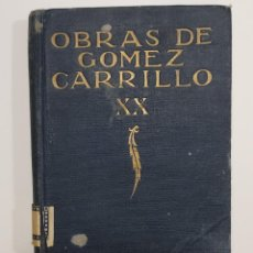 Libros antiguos: E. GÓMEZ CARRILLO. EL CUARTO LIBRO DE LAS CRÓNICAS. MADRID, MUNDO LATINO, 1921. TOMO XX O.C.. Lote 289403148