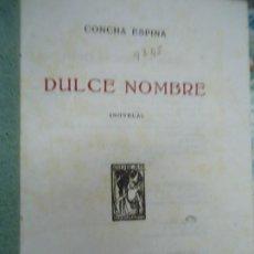 Libros antiguos: DULCE NOMBRE POR CONCHA ESPINA DE ED GIL - BLAS EN MADRID 1921 CON 278 PÁGINAS. EDITADO EN 1921. Lote 289444033