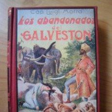 Libros antiguos: LOS ABANDONADOS DE GALVESTON CAP. LUIGGI MOTTA M. MAUCCI EDITOR BARCELONA. Lote 289541508