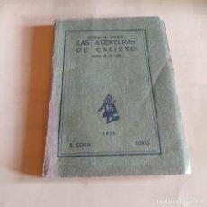 Libros antiguos: LAS AVENTURAS DE CALIXTO. ENRIQUE DE ROBLEDAL. 1923. TIPOGRAFIA SUCESOR DE F. JODRA. 171 PAGS.. Lote 289545808