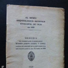 Libros antiguos: EL MUSEU ARQUEOLOGICH ARTISTICH EPISCOPAL DE VICH EN 1921 MEMORIA DEL CONSERVADOR. Lote 289597348