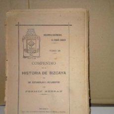 Libros antiguos: FERMÍN HERRÁN. COMPENDIO DE LA HISTORIA DE BIZKAYA DE ESTANISLAO J. LABAYRU .BIBLIOTECA VASCONGADA. Lote 289649563