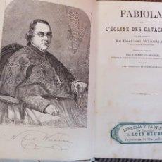 Libros antiguos: FABIOLA OU L'EGLISE DES CATACOMBES. CARDINAL WISEMAN.. Lote 289700138