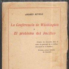 Libros antiguos: LA CONFERENCIA DE WASHINGTONG Y EL PROBLEMA DEL PACIFICO - REVESZ, ANDRES - A-P-1615. Lote 289879133
