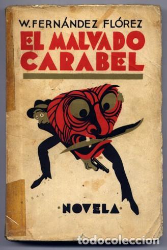 FERNÁNDEZ FLOREZ, WENCESLAO. EL MALVADO CARABEL. NOVELA. 1ª ED. 1931. (Libros antiguos (hasta 1936), raros y curiosos - Literatura - Narrativa - Otros)