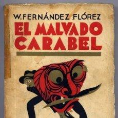 Libros antiguos: FERNÁNDEZ FLOREZ, WENCESLAO. EL MALVADO CARABEL. NOVELA. 1ª ED. 1931.. Lote 289896048