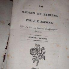 Libros antiguos: LAS MADRES DE FAMILIA J. N. BOUILLY LIB EXTRANGERA DE DENNÉ Y CIA MADRID 1838 SIN TAPAS. Lote 289897863