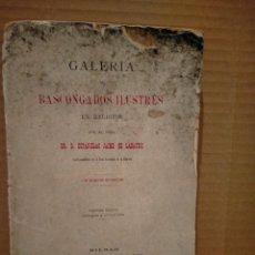 Libros antiguos: ESTANISLAO LABAYRU . GALERÍA DE BASCONGADOS ILUSTRES EN RELIGIÓN .BILBAO 1893.(FIRMADO POR EL AUTOR). Lote 289935573