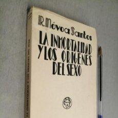 Libros antiguos: LA INMORTALIDAD Y LOS ORÍGENES DEL SEXO / R. NÓVOA SANTOS / BIBLIOTECA NUEVA 1ª EDICIÓN 1931. Lote 290091438