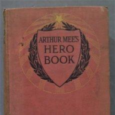 Libros antiguos: ARTHUR MEE'S HERO BOOK. Lote 290101548