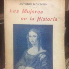 Libros antiguos: LAS MUJERES EN LA HISTORIA. ANTONIO MONTORO. Lote 290101978