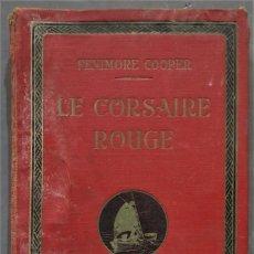 Libros antiguos: LE CORSAIRE ROUGE. COOPER. Lote 290102878