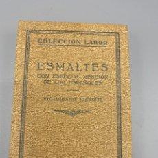 Libros antiguos: LIBRO ESMALTES CON ESPECIAL MENCION A LOS ESPAÑOLES. Lote 290862258