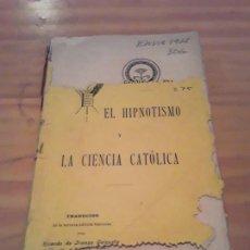 Libros antiguos: EL HIPNOTISMO Y LA CIENCIA CATOLICA.JEANNIAR DU DOT.MARIANO ESCAR TIPOGRAFO.94 PAGINAS. Lote 291598333