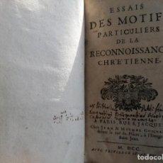 Libros antiguos: AÑO 1700 ESSAIS DES MOTIFS PART. DE LA RECON. CHRÉTIENNE. Lote 293346298