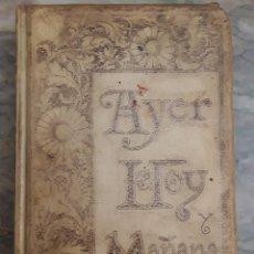 Libros antiguos: AYER, HOY Y MAÑANA. ANTONIO FLORES. MONTANER Y SIMÓN EDITORES. AÑO 1893. TOMO II.. Lote 293638168