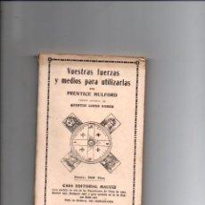 Libri antichi: VUESTRAS FUERZAS Y MEDIOS PARA UTILIZARLAS. PRENTICE MULFORD. CASA EDITORIAL MAUCCI. Lote 293663408