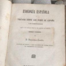 Libros antiguos: LIBRO ENOLOGIA ESPAÑOLA O TRATADO SOBRE LOS VINOS DE ESPAÑA BARCELONA 1865 BUENAVENTURA CASTELLET. Lote 293726878