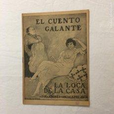 Libros antiguos: GONZALEZ-BLANCO. LA LOCA DE LA CASA. EL CUENTO GALANTE. AÑO I. 11 DE SEPTIEMBRE DE 1913. Nº23.. Lote 293824318