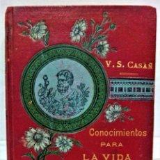 Libros antiguos: CONOCIMIENTO PARA LA VIDA PRIVADA.POR V.S.CASAÑ.1ª SERIE.2 TOMOS EN 1 VOLUMEN.ED.MAUCCI,1900. Lote 293852103