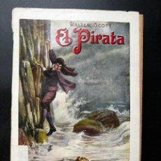 Libros antiguos: EL PIRATA. WALTER SCOTT. EDITORIAL RAMON SOPENA. BARCELONA, 1935. PAGS: 268. Lote 293915913