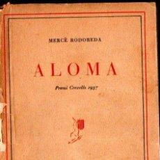 Libros antiguos: MERCÉ RODOREDA : ALOMA (1938) PRIMERA EDICIÓ - CATALÀ. Lote 293926323