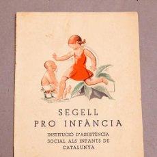 Libros antiguos: SEGELL PRO INFÀNCIA - INSTITUCIÓ D'ASSISTÈNCIA SOCIAL ALS INFANTS DE CATALUNYA - III CAMPANYA - 1935. Lote 294008348