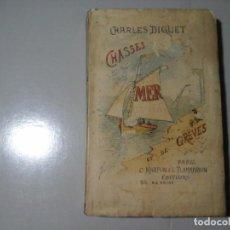 Libros antiguos: CHARLES DIGUET. CHASSES DE MER ET DE GRÈVES. 1ª EDICIÓN 1886. CAZA MARINA. CINEGÉTICA. RARO. Lote 294108768