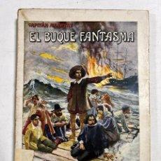 Libros antiguos: EL BUQUE FANTASMA. CAPITÁN MARRYAT. EDITORIAL RAMON SOPENA. BARCELONA, 1933. PAGS: 220. Lote 294171793