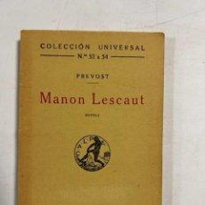 Libros antiguos: MANON LESCAUT. PREVOST. COLECCION UNIVERSAL. Nº 52 A 54. MADRID. 1919. PAGS: 226. Lote 294172533