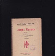 Libros antiguos: JUAN F. MUÑOZ Y PABÓN, PBRO. - JUEGOS FLORALES - TOMO I - SEVILLA 1918. Lote 294379128