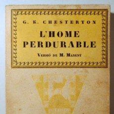 Libri antichi: CHESTERTON, G.K. - TR. MARIÀ MANENT - L'HOME PERDURABLE - BARCELONA 1927. Lote 294381743