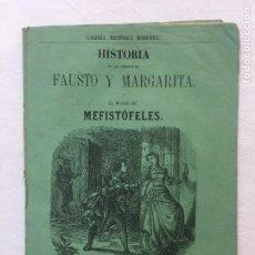 Libros antiguos: HISTORIA DE LOS AMORES DE FAUSTO Y MARGARITA O EL PODER DE MEFISTÓFELES. BARCELONA. C.1890.. Lote 294432013