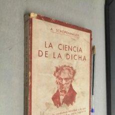 Libros antiguos: LA CIENCIA (LOS PUNTALES) DE LA DICHA / A. SCHOPENHAUER / MIGUEL GUERRERO EDITOR. Lote 294567973