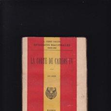 Libros antiguos: LA CORTE DE CARLOS IV - EPISODIOS NACIONALES 1ª SERIE - B. PÉREZ GALDÓS - MADRID 1919. Lote 294840108