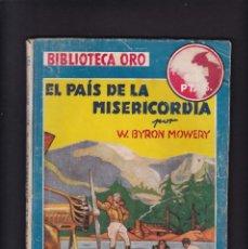 Libros antiguos: EL PAÍS DE LA MISERICORDIA - W. BYRON MOWERY - EDITORIAL MOLINO 1946 / Nº 198. Lote 294840473